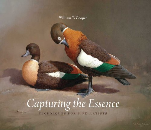 Capturing the Essence: Techniques for Bird Artists: William T Cooper