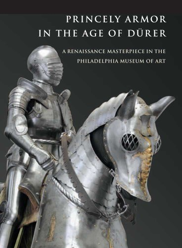 9780300176315: Princely Armor in the Age of Durer: A Renaissance Masterpiece in the Philadelphia Museum of Art