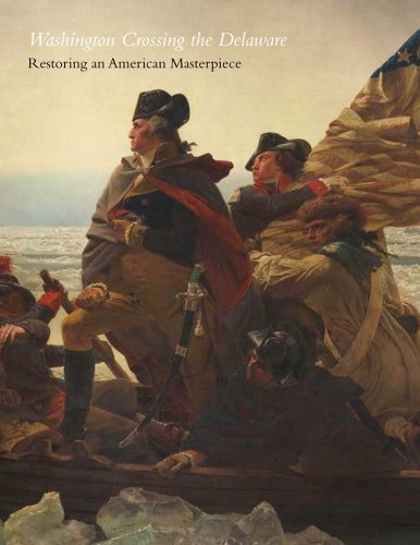 9780300176421: Washington Crossing the Delaware: Restoring an American Masterpiece, Metropolitan Museum of Art Bulletin (Fall, 2011)