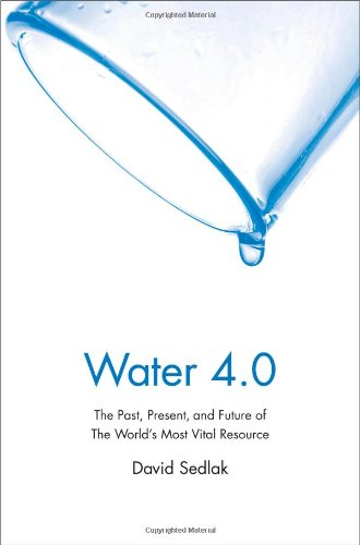 9780300176490: Water 4.0: The Past, Present, and Future of the World's Most Vital Resource