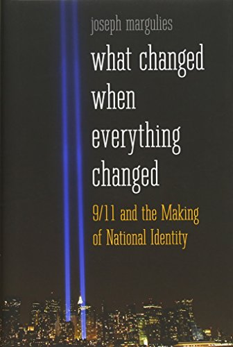 9780300176551: What Changed When Everything Changed: 9/11 and the Making of National Identity