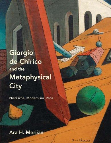 9780300176599: Giorgio de Chirico and the Metaphysical City: Nietzsche, Modernism, Paris