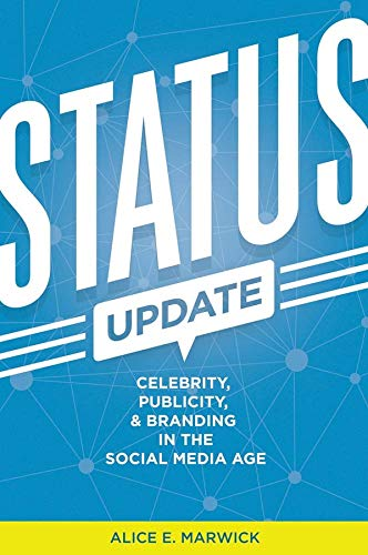 9780300176728: Status Update: Celebrity, Publicity, and Branding in the Social Media Age