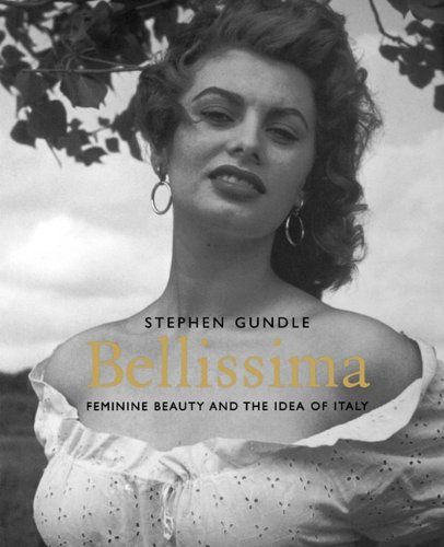 9780300176803: Bellissima: Feminine Beauty and the Idea of Italy