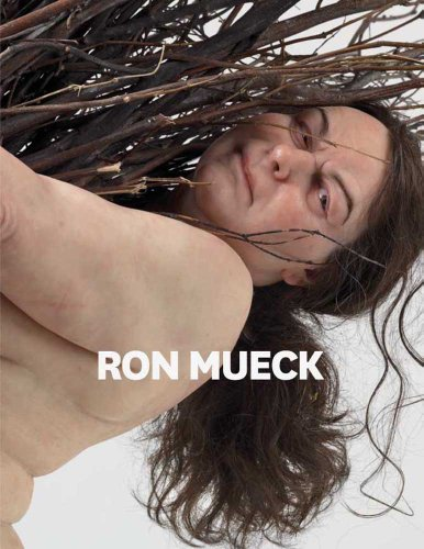 9780300176834: Ron Mueck