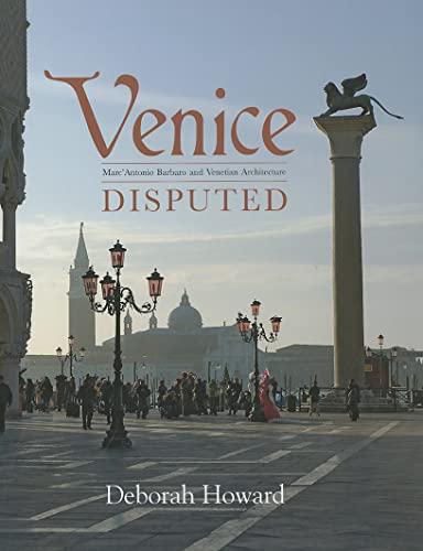9780300176858: Venice Disputed: Marc'Antonio Barbaro and Venetian Architecture, 1550-1600
