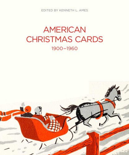 American Christmas Cards 1900-1960 (Bard Graduate Center for Studies in the Decorative Arts, Design...