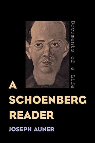 A Schoenberg Reader (Paperback): Joseph Auner