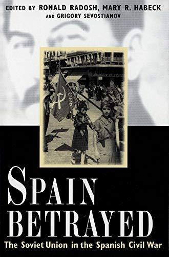 9780300176957: Spain Betrayed (Annals of Communism)