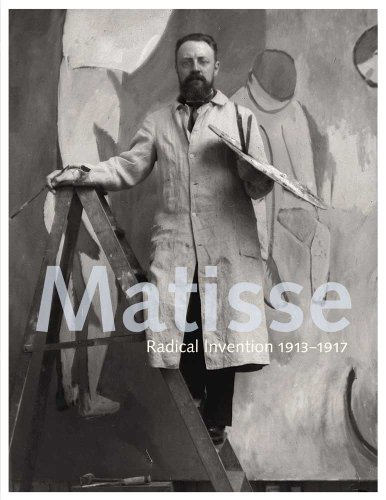 Matisse: Radical Invention, 1913-1917 (Paperback): Stephanie D Alessandro, John Elderfield