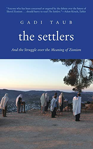 9780300177640: The Settlers and the Struggle over the Meaning of Zionism