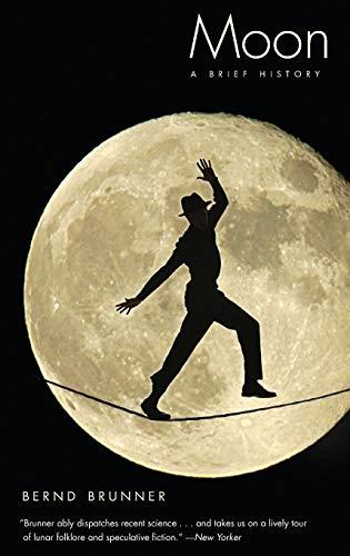 9780300177695: Moon: A Brief History