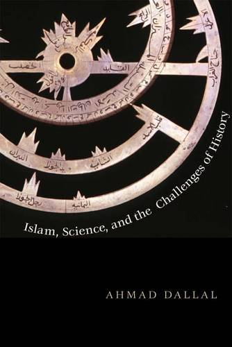 9780300177718: Islam, Science, and the Challenge of History (The Terry Lectures)