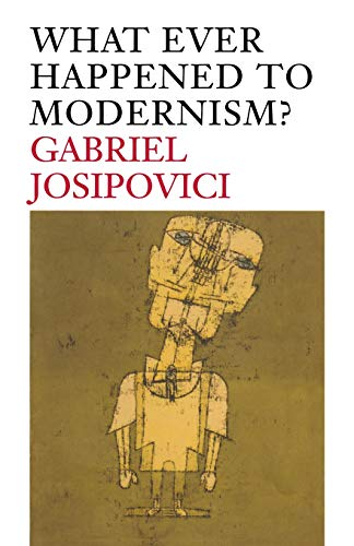 9780300178005: What Ever Happened to Modernism?