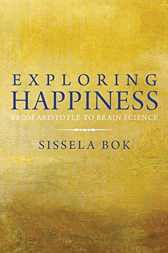 9780300178104: Exploring Happiness: From Aristotle to Brain Science