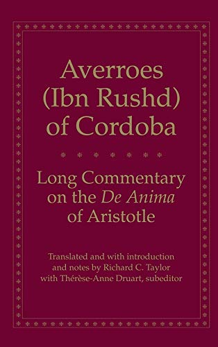 Long Commentary on the De Anima of Aristotle (Yale Library of Medieval Philosophy Seri): Averroes