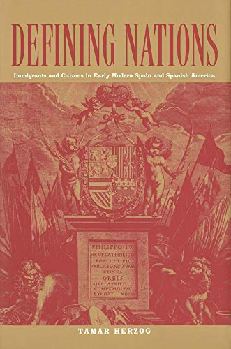 9780300178319: Defining Nations: Immigrants and Citizens in Early Modern Spain and Spanish America