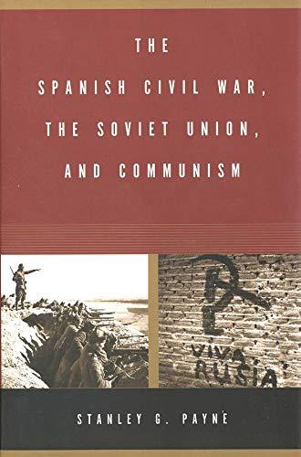 9780300178326: The Spanish Civil War, the Soviet Union, and Communism