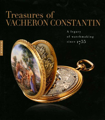 Treasures of Vacheron Constantin: A Legacy of Watchmaking since 1755 (Hardback): Julien Marchenoir