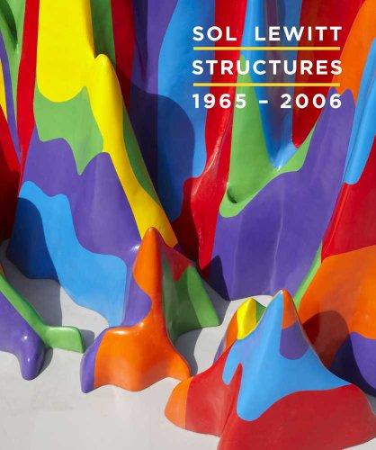 9780300178616: Sol LeWitt: Structures, 1965-2006