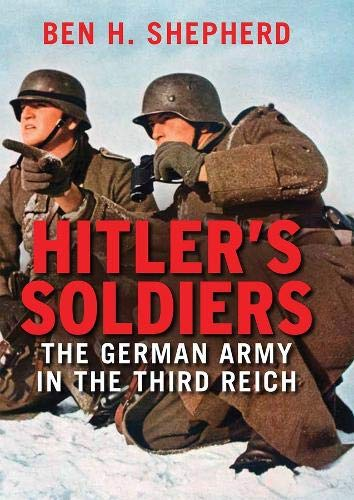 9780300179033: Hitler's Soldiers: The German Army in the Third Reich