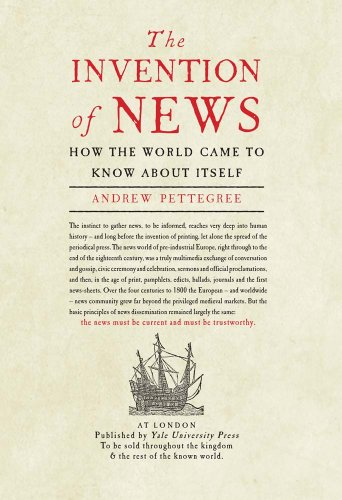 9780300179088: The Invention of News: How the World Came to Know About Itself