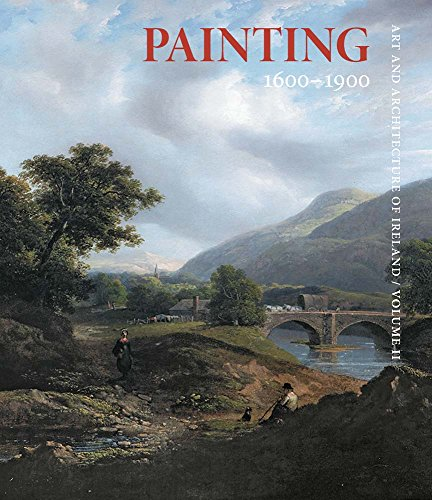 9780300179200: Painting 1600–1900: Art and Architecture of Ireland