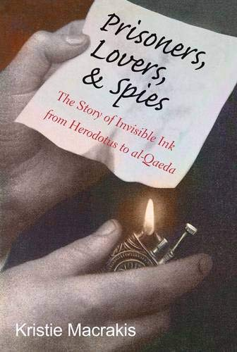 9780300179255: Prisoners, Lovers, and Spies: The Story of Invisible Ink from Herodotus to Al-qaeda