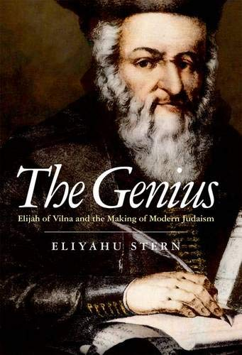 9780300179309: The Genius: Elijah of Vilna and the Making of Modern Judaism
