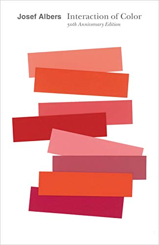 Interaction of Color: 50th Anniversary Edition: Albers, Josef