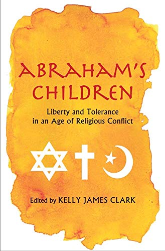 9780300179378: Abraham's Children: Liberty and Tolerance in an Age of Religious Conflict