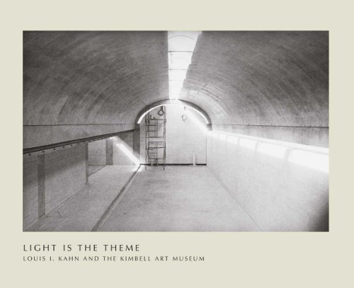 9780300179408: Light Is the Theme: Louis I. Kahn and the Kimbell Art Museum