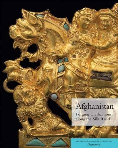 9780300179545: Afghanistan: Forging Civilizations along the Silk Road (Metropolitan Museum of Art Symposia)