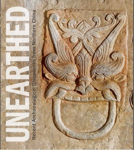 9780300179675: Unearthed - Recent Archaeological Discoveries from Northern China
