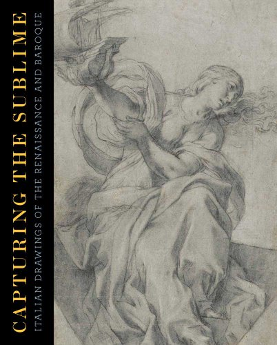 Capturing the Sublime: Italian Drawings of the Renaissance and Baroque (Art Institute of Chicago): ...