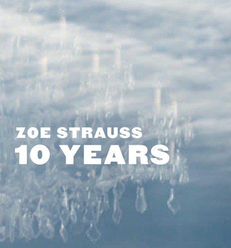Zoe Strauss: 10 Years (Hardback)