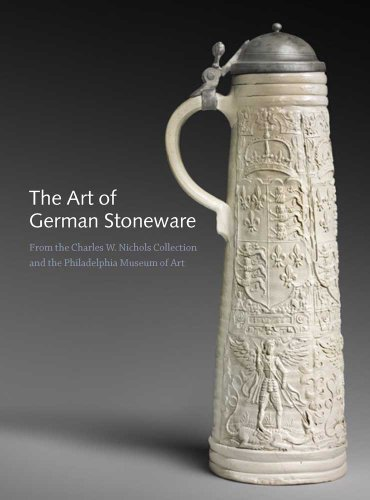 9780300179781: The Art of German Stoneware, 1300-1900: From the Charles W. Nichols Collection and the Philadelphia Museum of Art