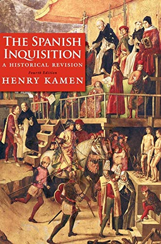 9780300180510: The Spanish Inquisition: A Historical Revision, Fourth Edition