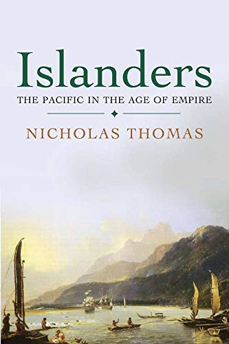 9780300180565: Islanders: The Pacific in the Age of Empire
