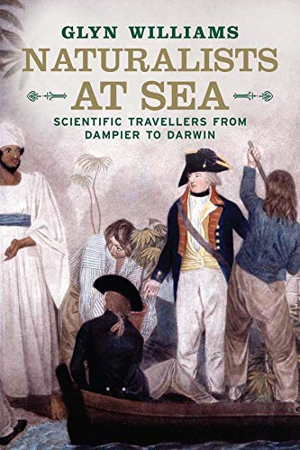 Naturalists at Sea : Scientific Travellers from Dampier to Darwin : (): Williams, Glyn