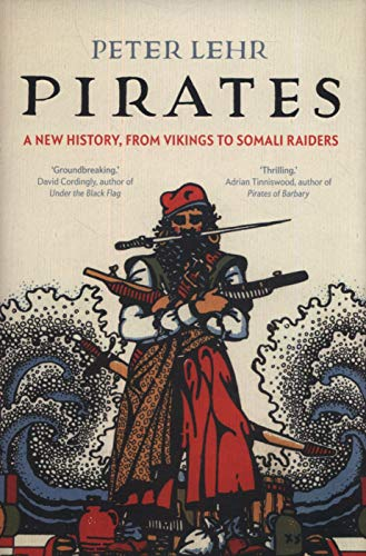 9780300180749: Pirates: A New History, from Vikings to Somali Raiders
