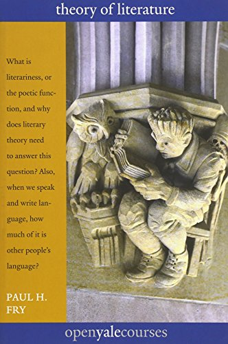 9780300180831: Theory of Literature (The Open Yale Courses)