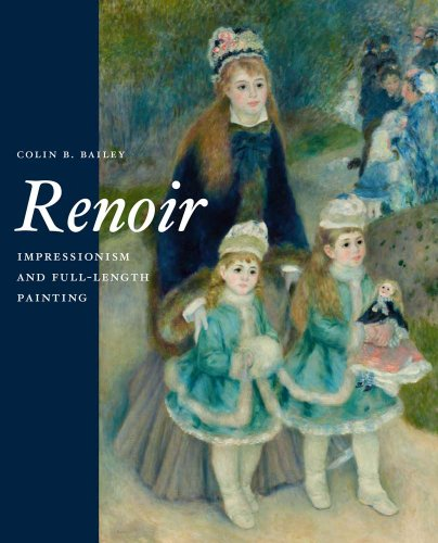 Renoir: Impressionism and Full-Length Painting (Hardback): Colin B. Bailey