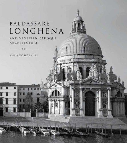 9780300181098: Baldassare Longhena and Venetian Baroque Architecture