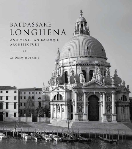 9780300181098: Baldassare Longhena and Venetian Baroque Architecture