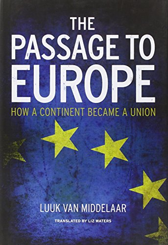 9780300181128: The Passage to Europe: How a Continent Became a Union