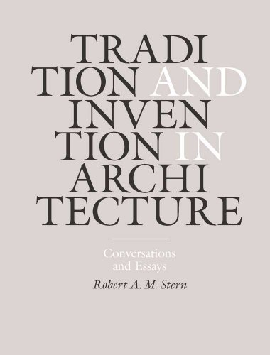 Tradition and Invention in Architecture Conversations and Essays: Stern, Robert A. M.