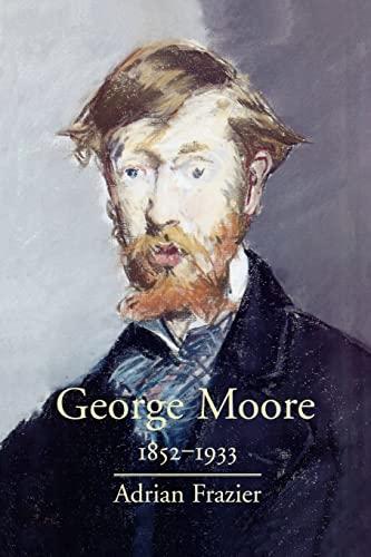 9780300181197: George Moore, 1852-1933