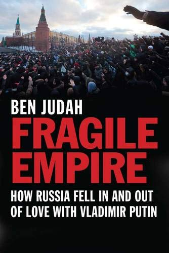 9780300181210: Fragile Empire: How Russia Fell In and Out of Love with Vladimir Putin
