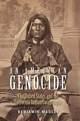9780300181364: An American Genocide: The United States and the California Indian Catastrophe, 1846-1873 (The Lamar Series in Western History)